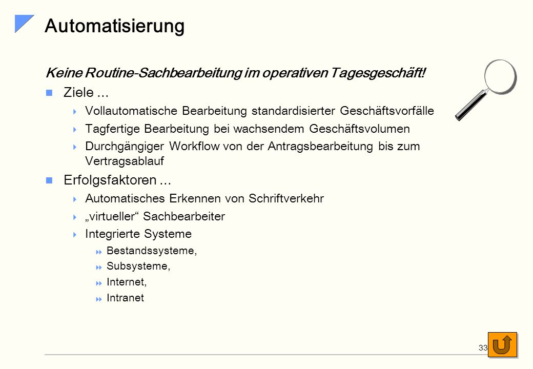Automatisierung Keine Routine-Sachbearbeitung im operativen Tagesgeschäft! Ziele ...