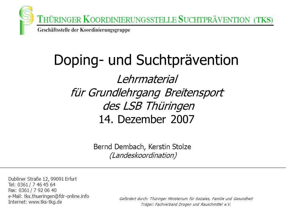 Doping- und Suchtprävention Lehrmaterial für Grundlehrgang Breitensport des LSB Thüringen 14. Dezember 2007