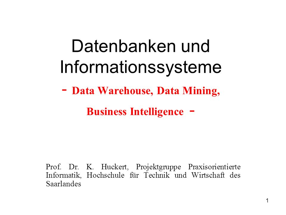 Datenbanken und Informationssysteme - Data Warehouse, Data Mining, Business Intelligence -