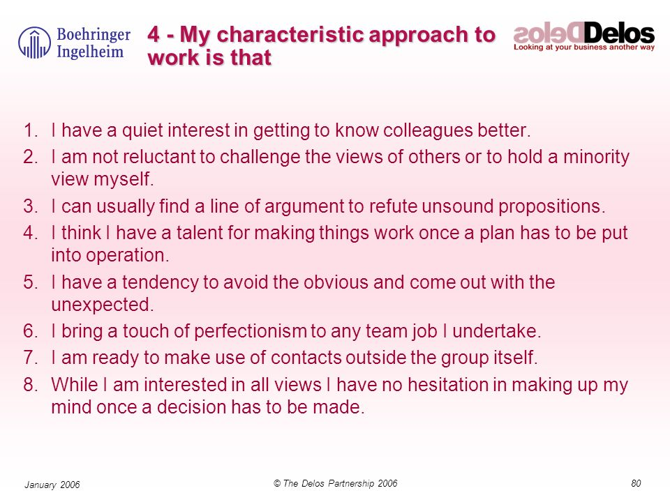 4 - My characteristic approach to work is that