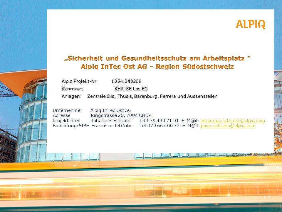 """""""Sicherheit und Gesundheitsschutz am Arbeitsplatz Alpiq InTec Ost AG – Region Südostschweiz"""