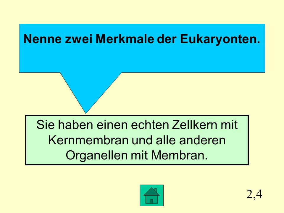 Nenne zwei Merkmale der Eukaryonten.
