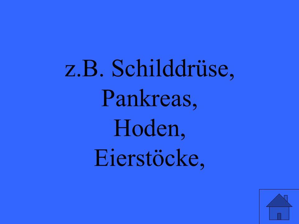 z.B. Schilddrüse, Pankreas, Hoden, Eierstöcke, Eleanor M. Savko