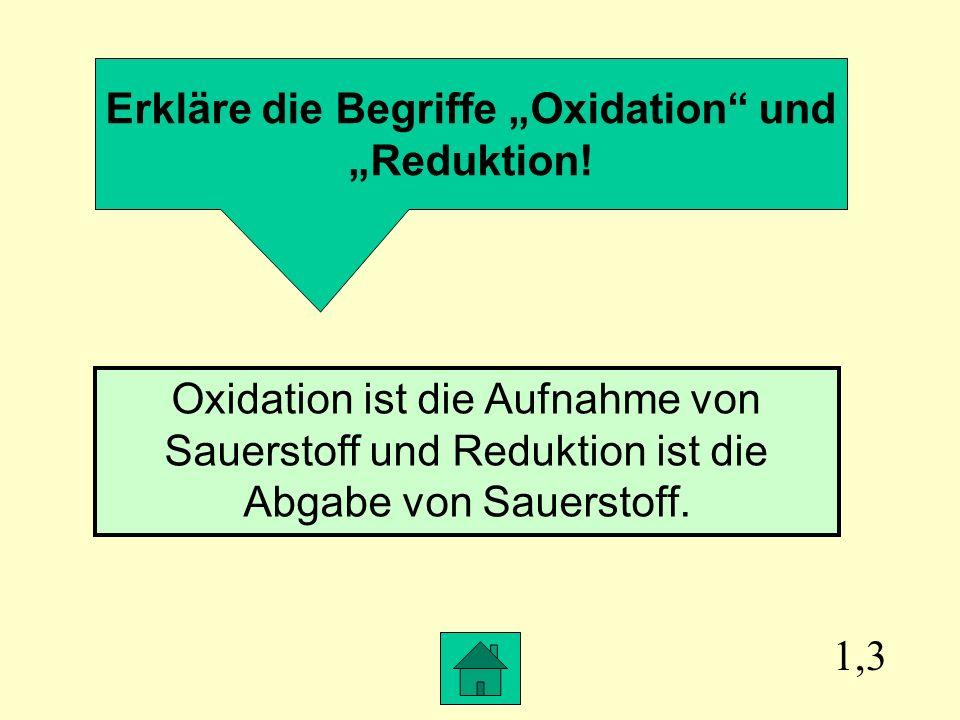"""Erkläre die Begriffe """"Oxidation und"""