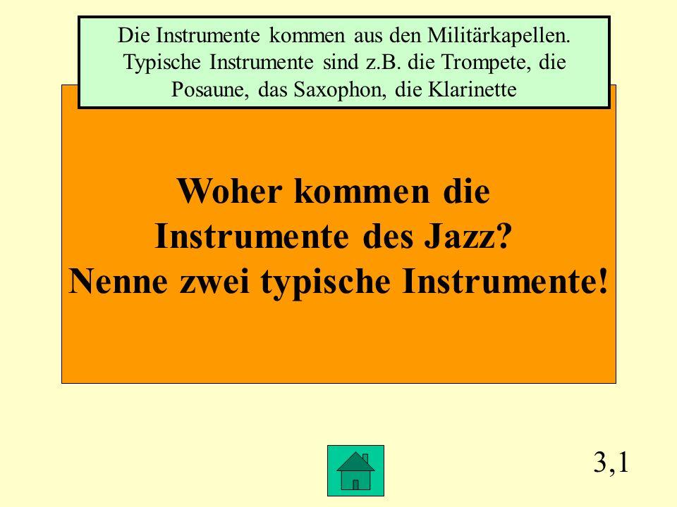 Nenne zwei typische Instrumente!