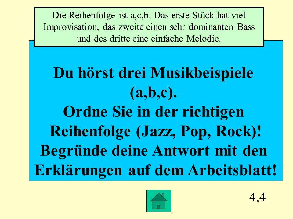 Du hörst drei Musikbeispiele (a,b,c). Ordne Sie in der richtigen