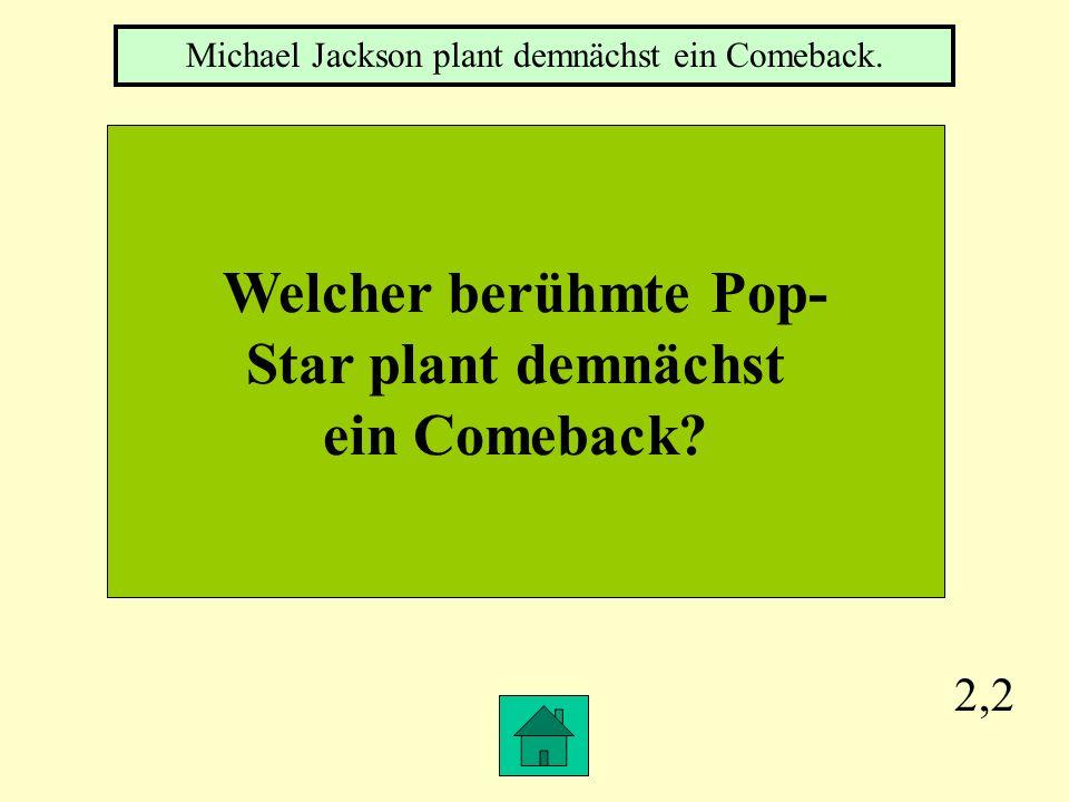 Welcher berühmte Pop- Star plant demnächst