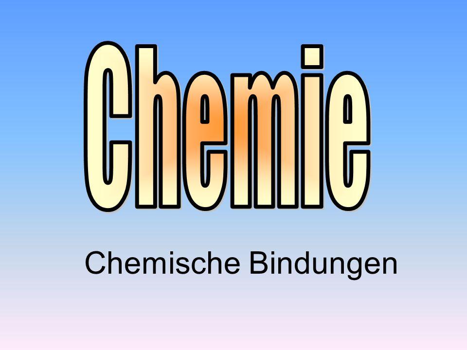 Chemie Chemische Bindungen