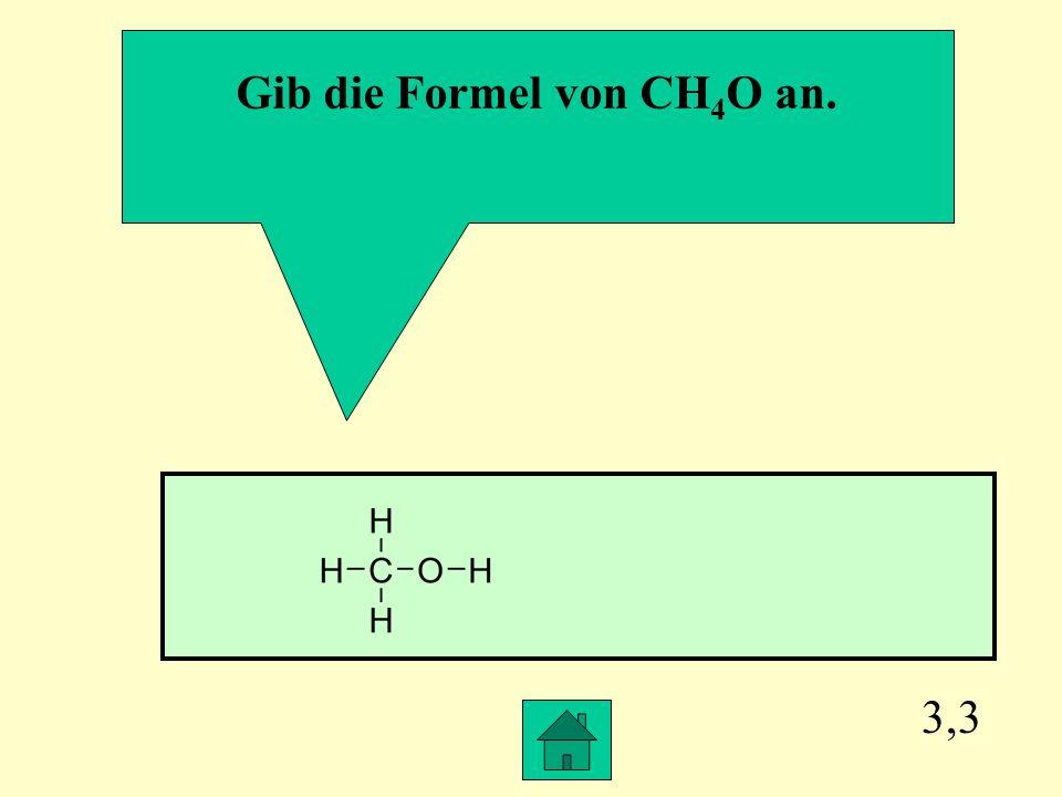 Gib die Formel von CH4O an.