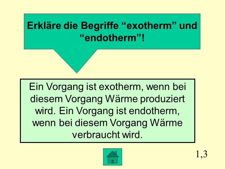 Erkläre die Begriffe exotherm und