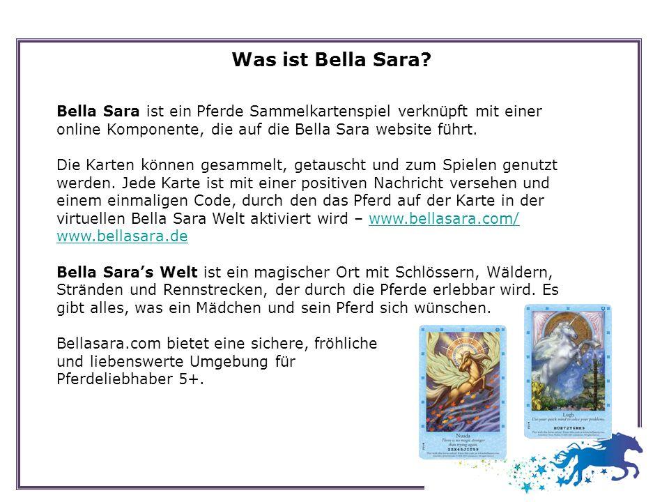 Was ist Bella Sara Bella Sara ist ein Pferde Sammelkartenspiel verknüpft mit einer online Komponente, die auf die Bella Sara website führt.