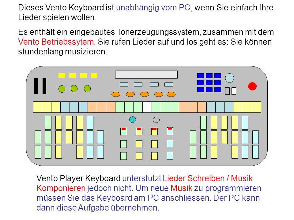 Dieses Vento Keyboard ist unabhängig vom PC, wenn Sie einfach Ihre Lieder spielen wollen.