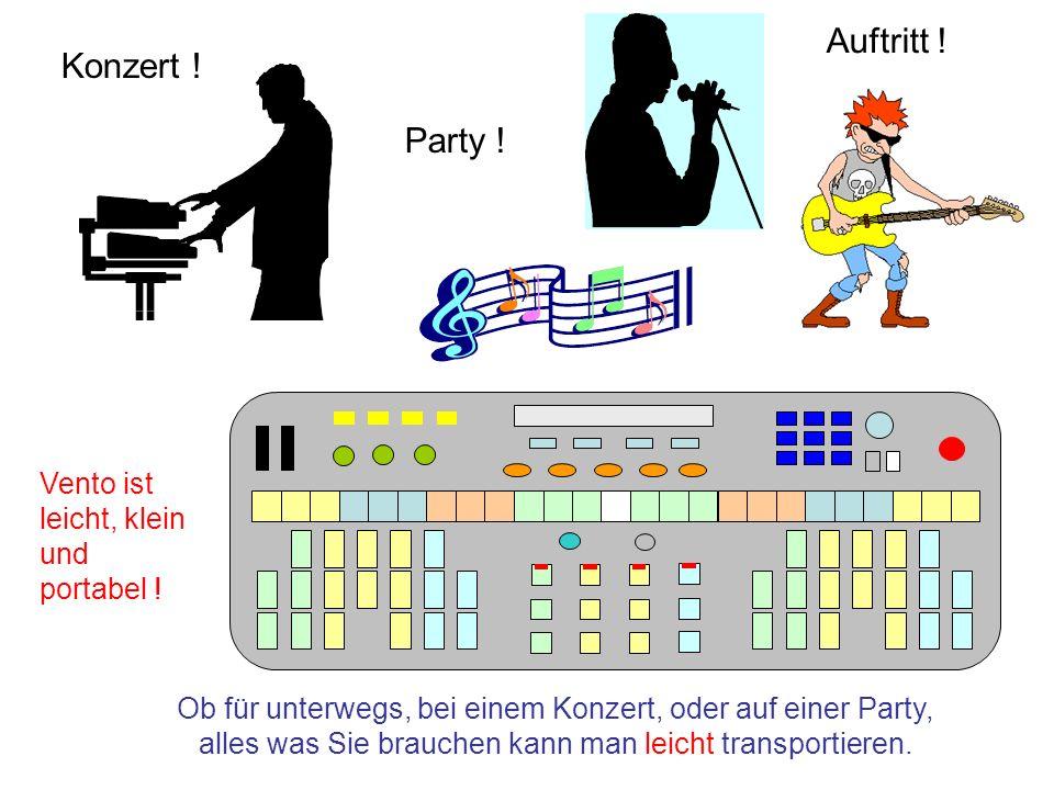 Auftritt ! Konzert ! Party ! Vento ist leicht, klein und portabel !