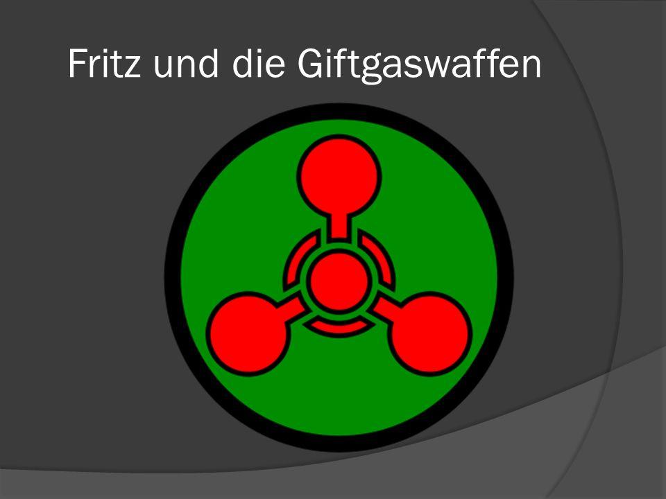 Fritz und die Giftgaswaffen