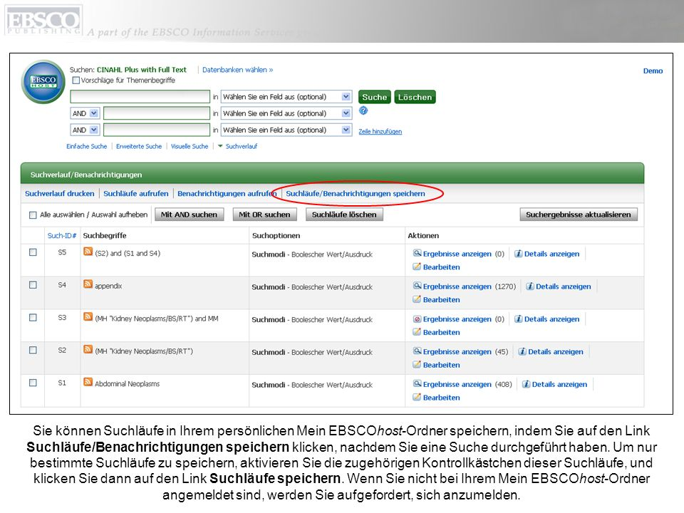 Sie können Suchläufe in Ihrem persönlichen Mein EBSCOhost-Ordner speichern, indem Sie auf den Link Suchläufe/Benachrichtigungen speichern klicken, nachdem Sie eine Suche durchgeführt haben.