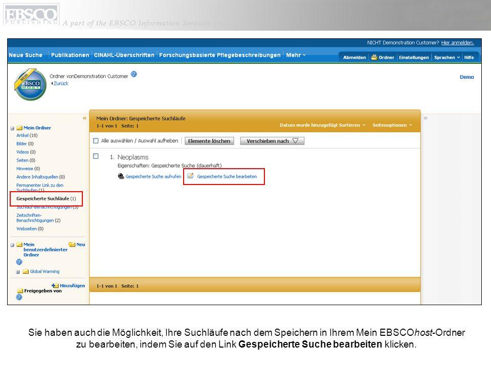 Sie haben auch die Möglichkeit, Ihre Suchläufe nach dem Speichern in Ihrem Mein EBSCOhost-Ordner zu bearbeiten, indem Sie auf den Link Gespeicherte Suche bearbeiten klicken.