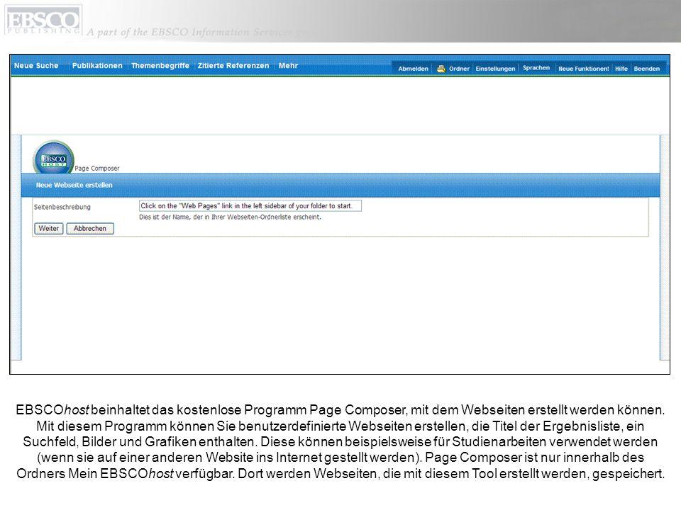 EBSCOhost beinhaltet das kostenlose Programm Page Composer, mit dem Webseiten erstellt werden können.