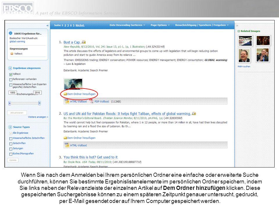 Wenn Sie nach dem Anmelden bei Ihrem persönlichen Ordner eine einfache oder erweiterte Suche durchführen, können Sie bestimmte Ergebnislistenelemente im persönlichen Ordner speichern, indem Sie links neben der Relevanzleiste der einzelnen Artikel auf Dem Ordner hinzufügen klicken.