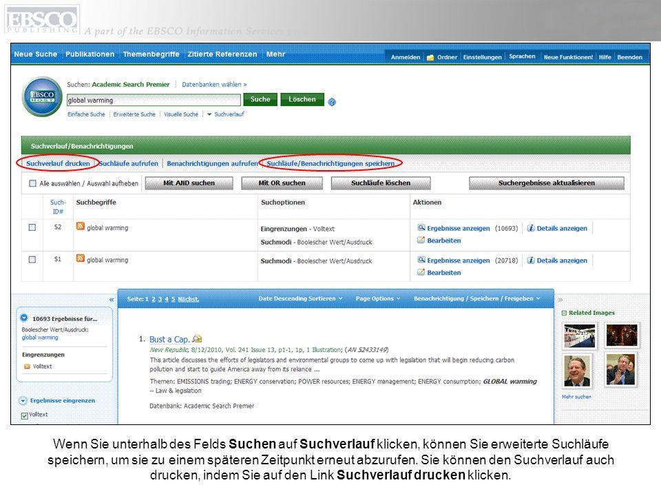 Wenn Sie unterhalb des Felds Suchen auf Suchverlauf klicken, können Sie erweiterte Suchläufe speichern, um sie zu einem späteren Zeitpunkt erneut abzurufen.