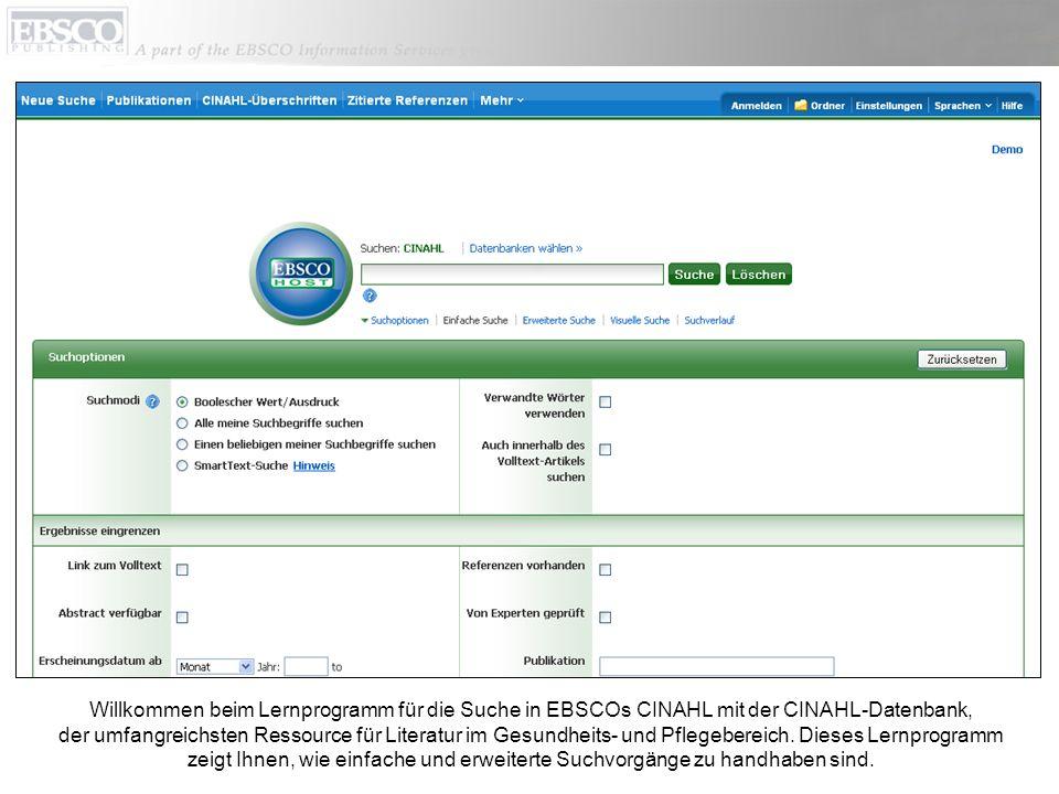 Willkommen beim Lernprogramm für die Suche in EBSCOs CINAHL mit der CINAHL-Datenbank, der umfangreichsten Ressource für Literatur im Gesundheits- und Pflegebereich.