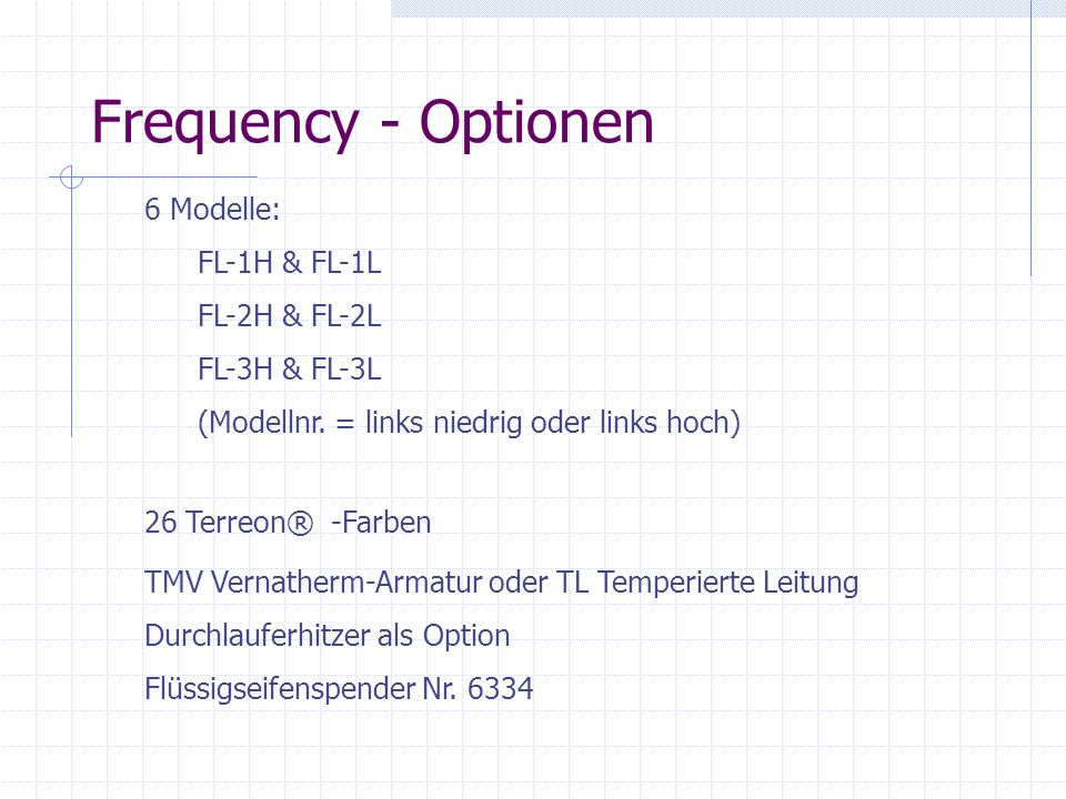 Frequency - Optionen 6 Modelle: FL-1H & FL-1L FL-2H & FL-2L