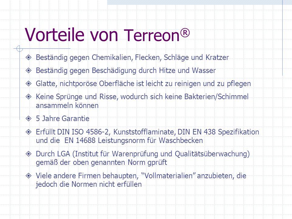 Vorteile von Terreon® Beständig gegen Chemikalien, Flecken, Schläge und Kratzer. Beständig gegen Beschädigung durch Hitze und Wasser.