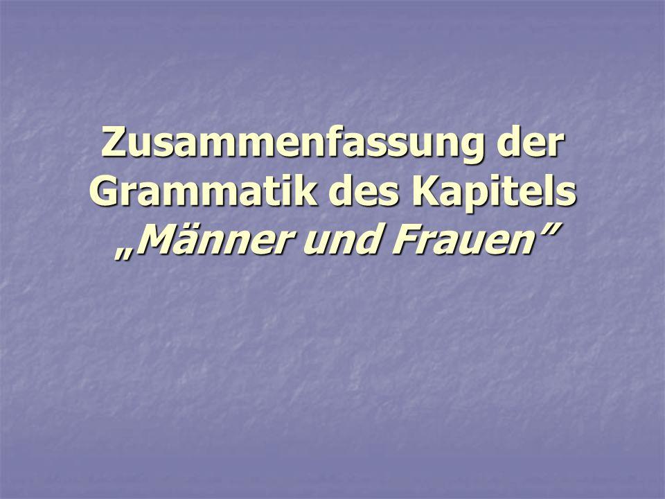 """Zusammenfassung der Grammatik des Kapitels """"Männer und Frauen"""