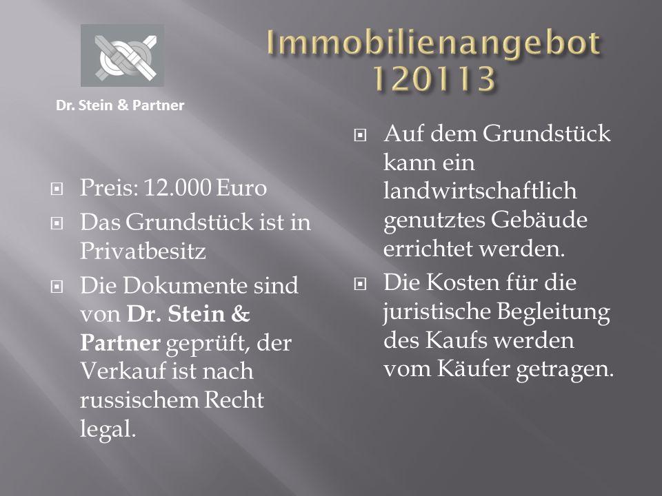Immobilienangebot 120113 Dr. Stein & Partner. Auf dem Grundstück kann ein landwirtschaftlich genutztes Gebäude errichtet werden.