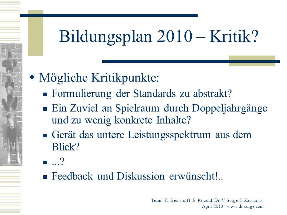 Bildungsplan 2010 – Kritik Mögliche Kritikpunkte:
