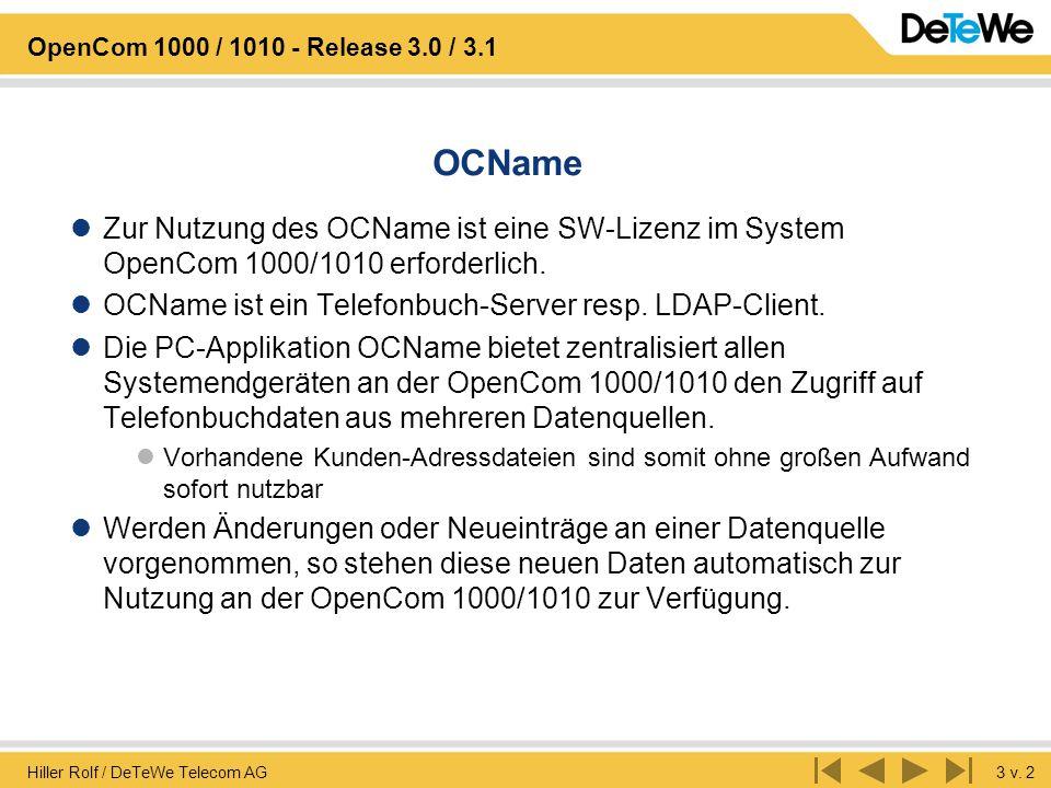 OCName Zur Nutzung des OCName ist eine SW-Lizenz im System OpenCom 1000/1010 erforderlich. OCName ist ein Telefonbuch-Server resp. LDAP-Client.