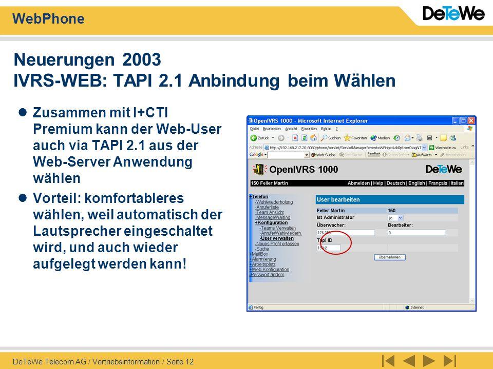 Neuerungen 2003 IVRS-WEB: TAPI 2.1 Anbindung beim Wählen
