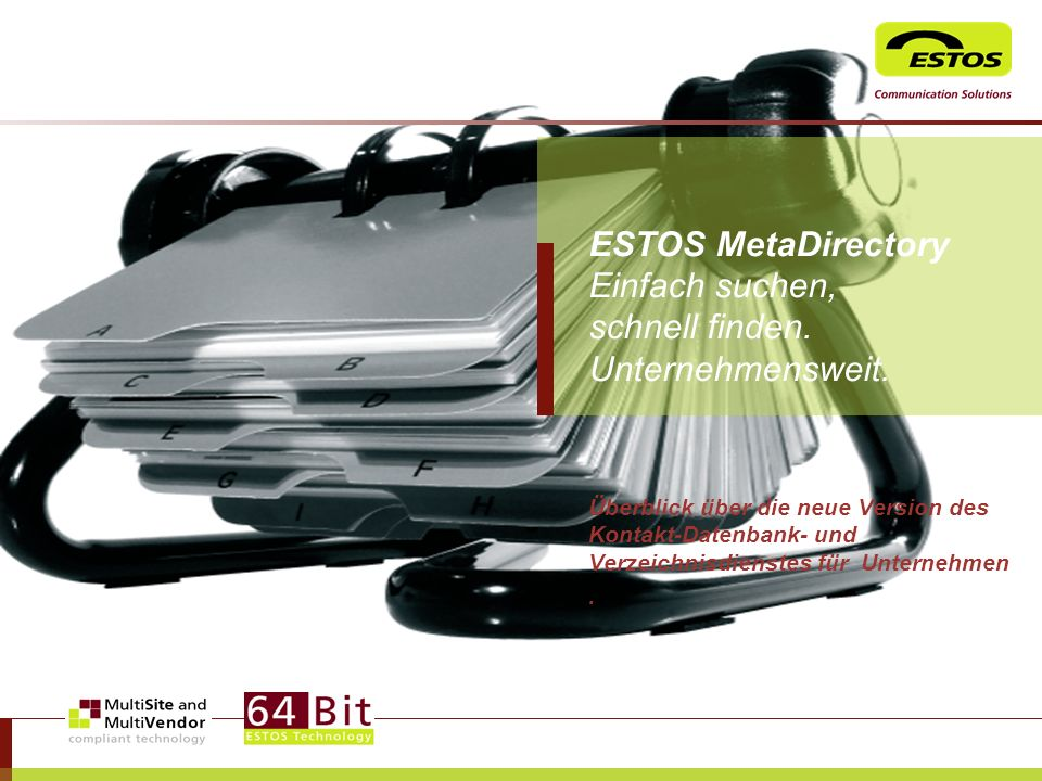 ESTOS MetaDirectory Einfach suchen, schnell finden. Unternehmensweit.
