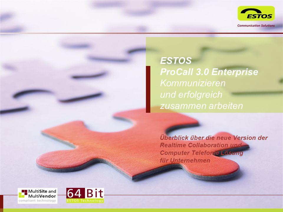 Mrz-17 ESTOS ProCall 3.0 Enterprise Kommunizieren und erfolgreich zusammen arbeiten.