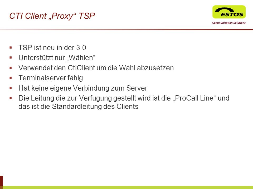 """CTI Client """"Proxy TSP TSP ist neu in der 3.0 Unterstützt nur """"Wählen"""