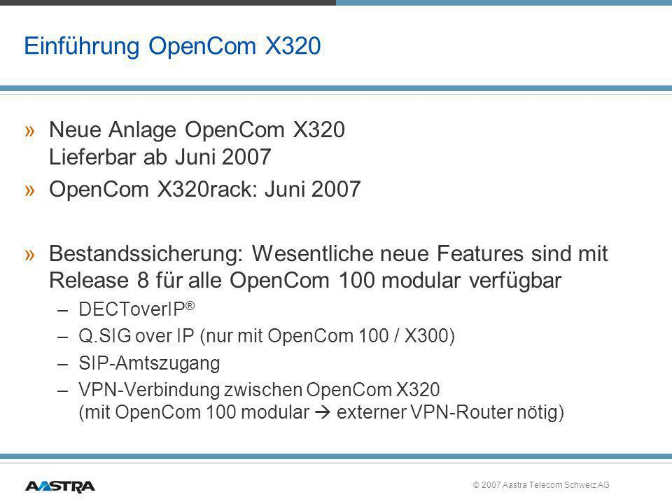 Einführung OpenCom X320 Neue Anlage OpenCom X320 Lieferbar ab Juni 2007. OpenCom X320rack: Juni 2007.