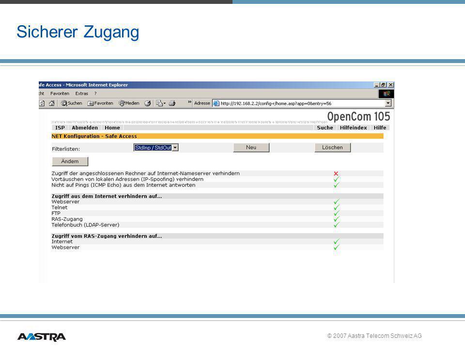 Sicherer Zugang © 2007 Aastra Telecom Schweiz AG