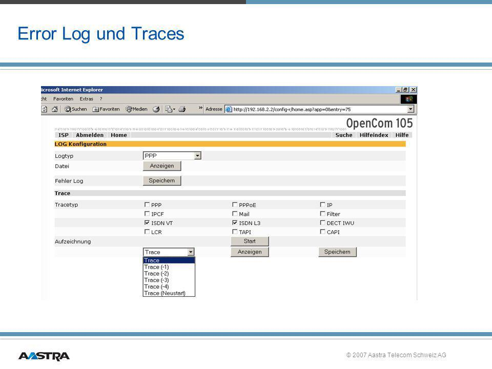 Error Log und Traces © 2007 Aastra Telecom Schweiz AG