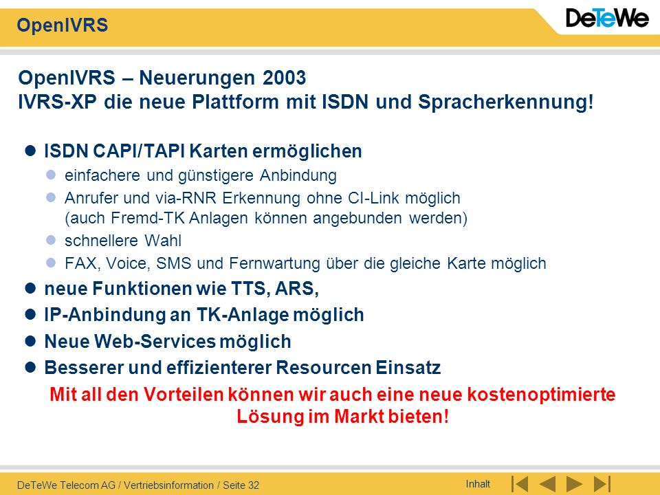 OpenIVRS – Neuerungen 2003 IVRS-XP die neue Plattform mit ISDN und Spracherkennung!