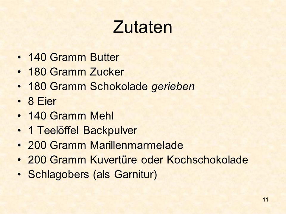 Zutaten 140 Gramm Butter 180 Gramm Zucker
