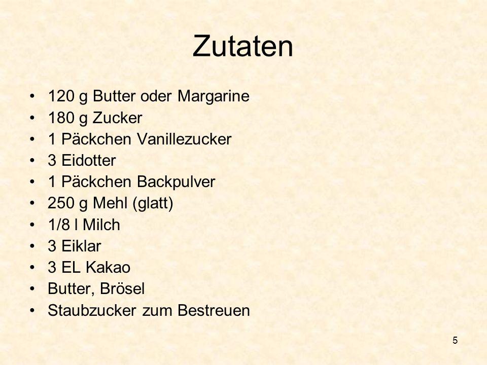 Zutaten 120 g Butter oder Margarine 180 g Zucker