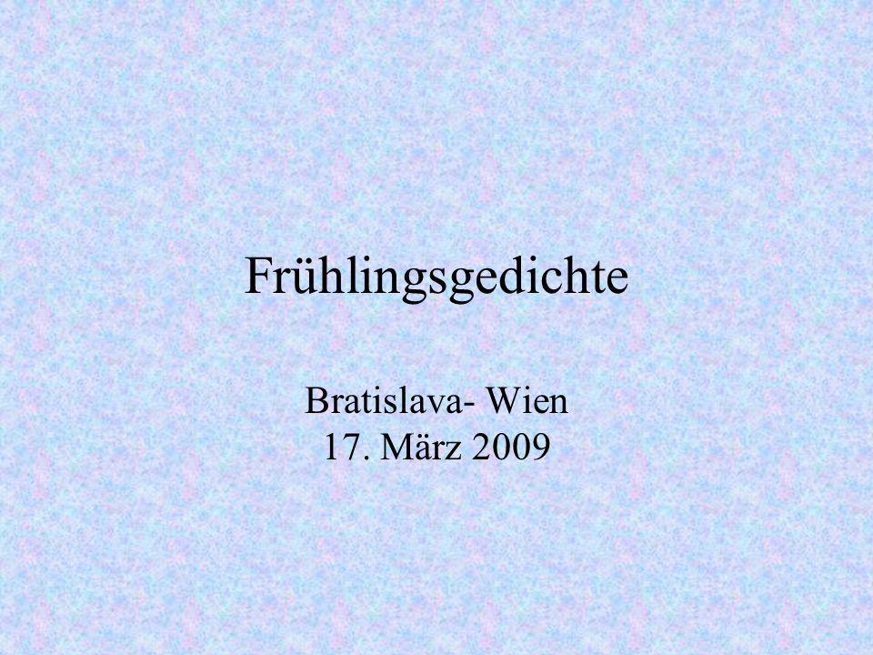 Frühlingsgedichte Bratislava- Wien 17. März 2009
