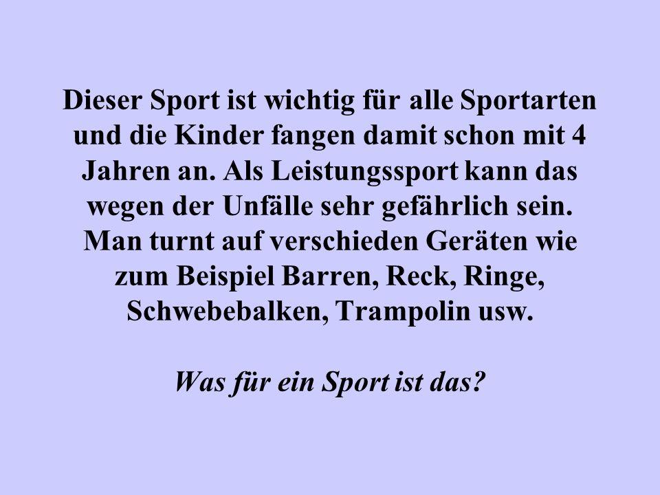 Dieser Sport ist wichtig für alle Sportarten und die Kinder fangen damit schon mit 4 Jahren an.
