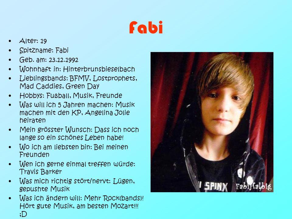 Fabi Alter: 19 Spitzname: Fabi Geb. am: 23.12.1992
