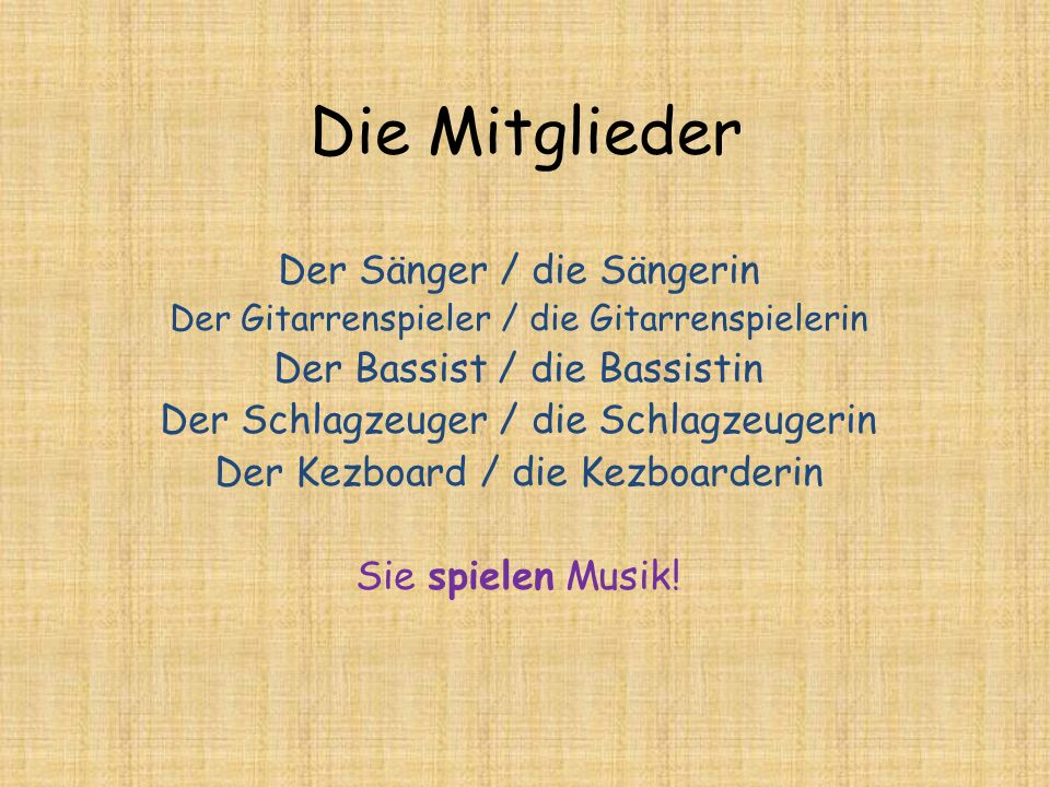 Die Mitglieder Der Sänger / die Sängerin Der Bassist / die Bassistin