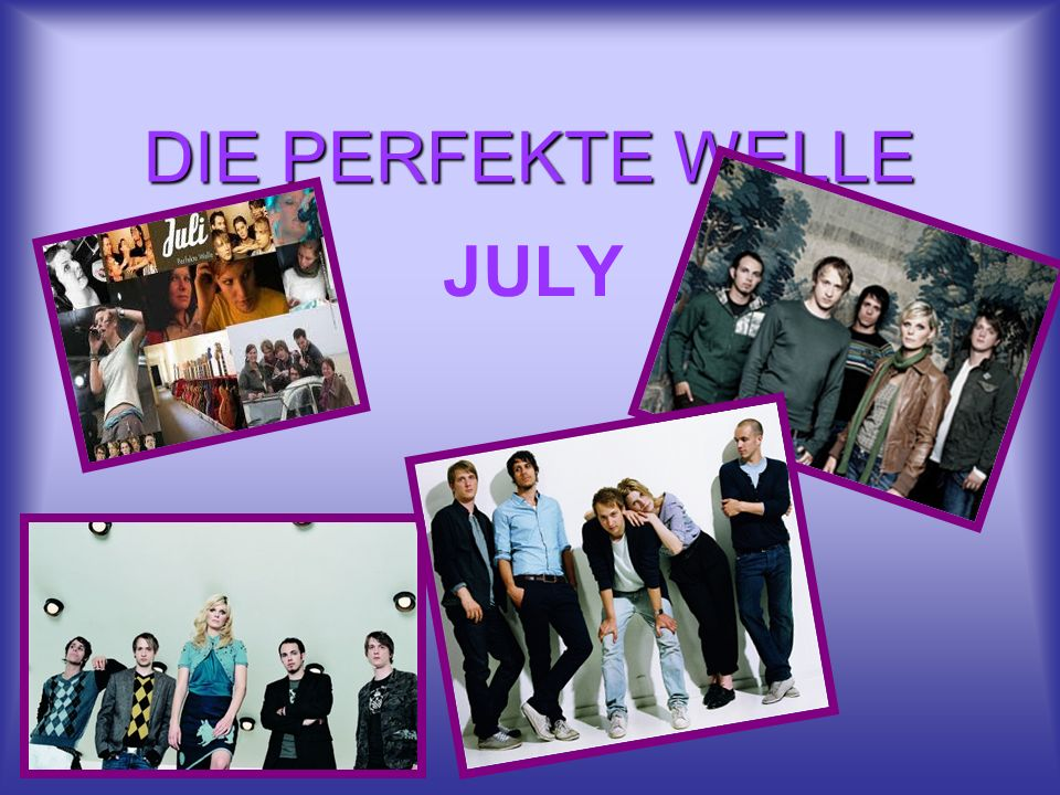 DIE PERFEKTE WELLE JULY