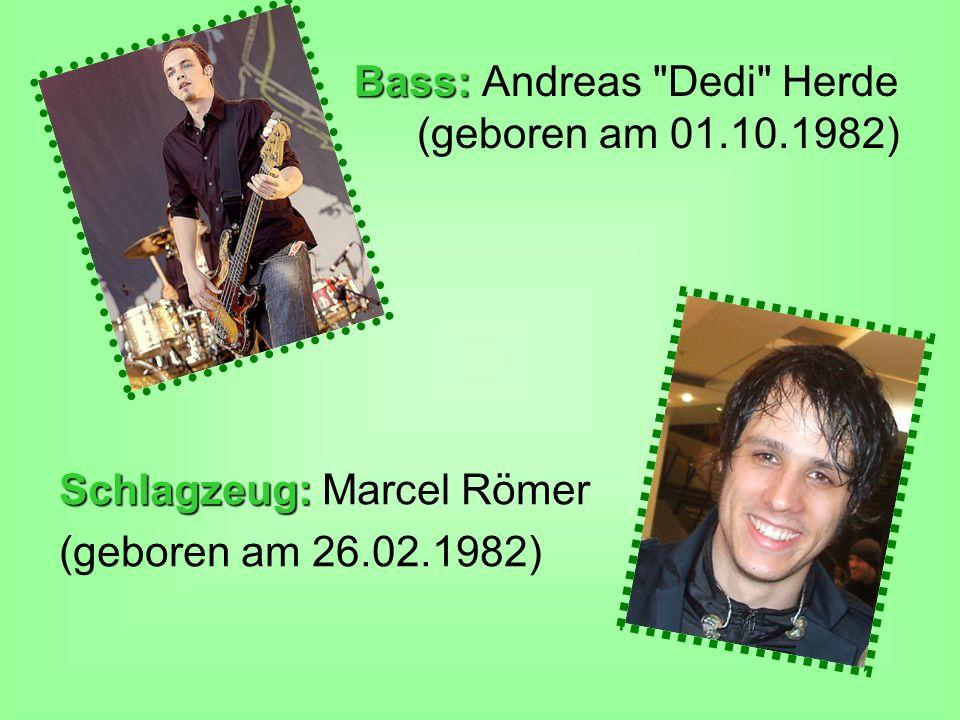 Bass: Andreas Dedi Herde (geboren am 01.10.1982)