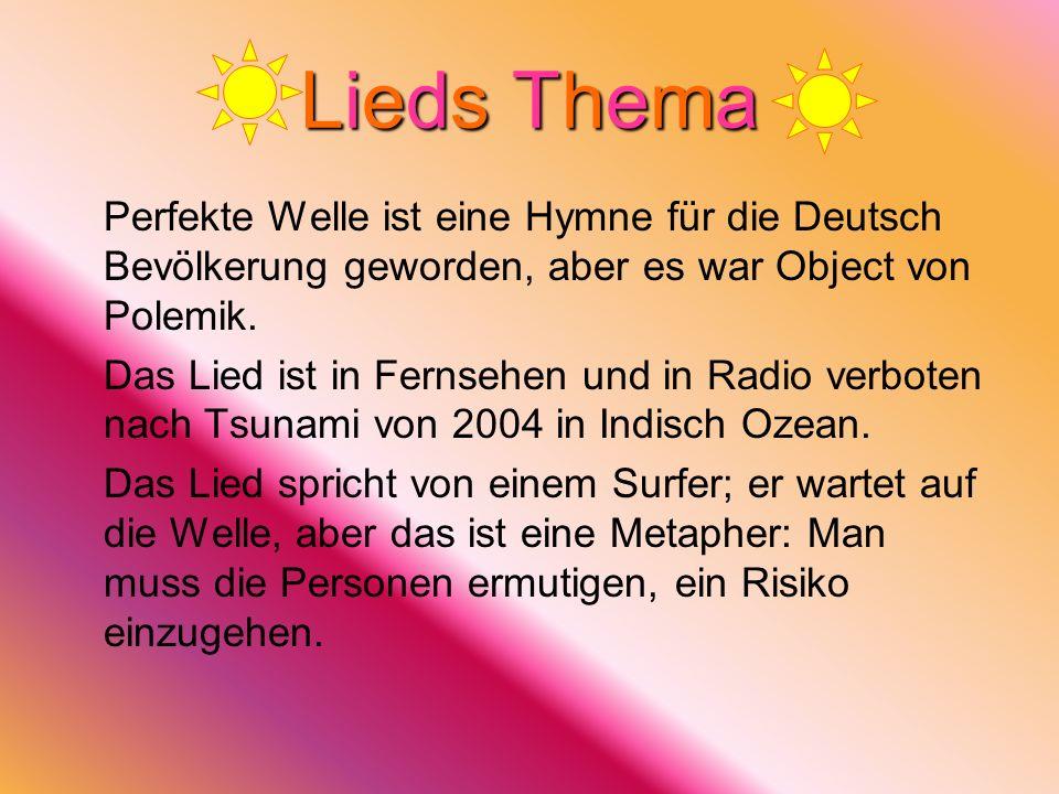 Lieds Thema Perfekte Welle ist eine Hymne für die Deutsch Bevölkerung geworden, aber es war Object von Polemik.