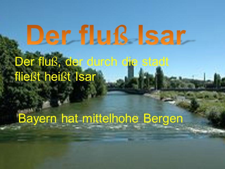 Der fluß Isar Der fluß, der durch die stadt fließt heißt Isar