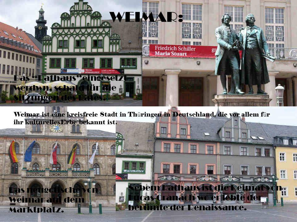 WEIMAR: Das Rathaus eingesetzt werdwn, sobald für die Sitzungen des Rates.