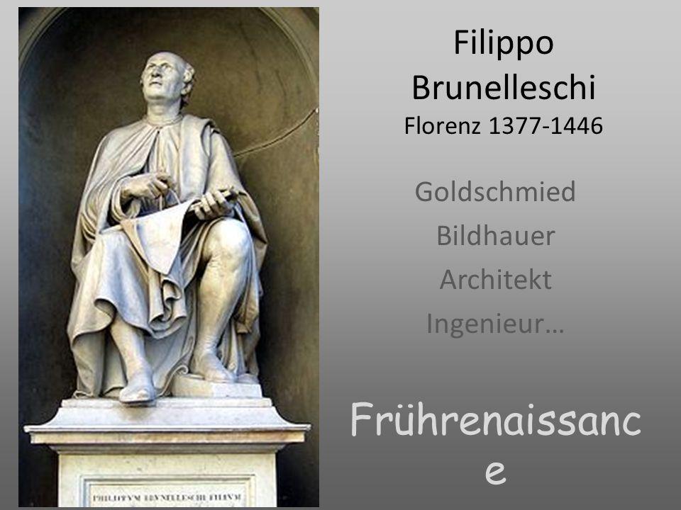 Filippo Brunelleschi Florenz 1377-1446